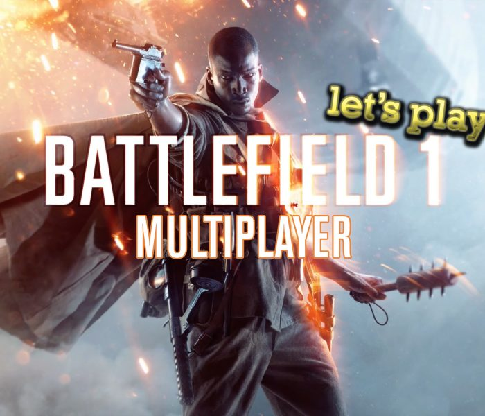 [LET'S PLAY] Battlefield 1 – multiplayer